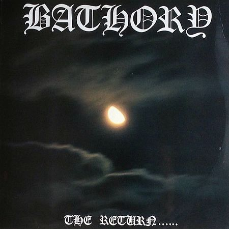 Bathory - The Return……
