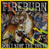 Fireburn – Don't Stop the Youth