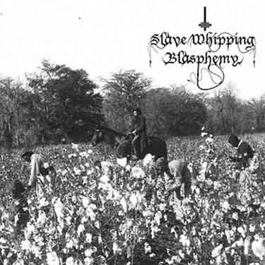 Slave Whipping Blasphemy - A Kall to Whips