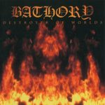 Bathory – Destroyer of Worlds (2001)