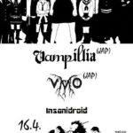 Vampillia /jap + Violent Magic Orchestra /jap & Insanidroid /16/4/2018