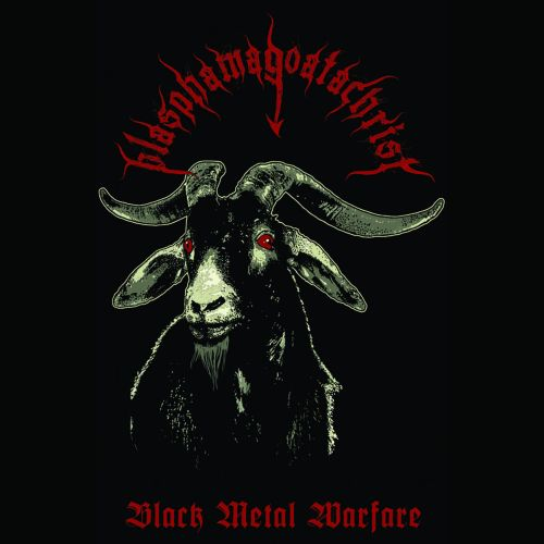 Blasphamagoatachrist - Black Metal Warfare