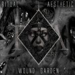 Ritual Aesthetic – Wound Garden