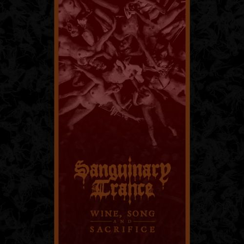 Sanguinary Trance - Wine, Song and Sacrifice