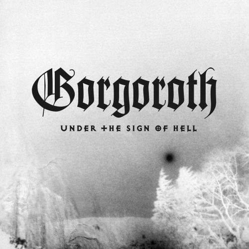 Gorgoroth - Under the Sign of Hell (1997)