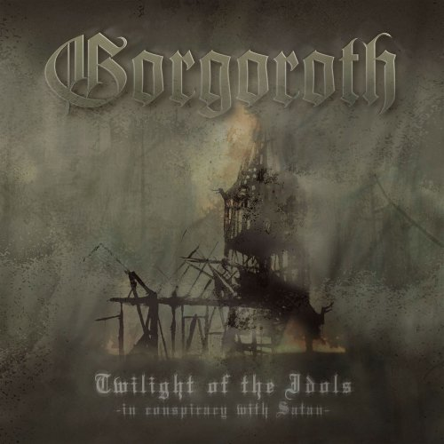 Gorgoroth - Twilight of the Idols - In Conspiracy with Satan (2003)