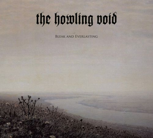 The Howling Void - Bleak and Everlasting