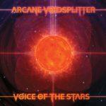 Arcane Voidsplitter – Voice of the Stars