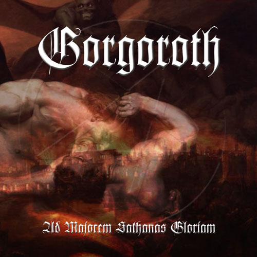 Gorgoroth - Ad majorem Sathanas gloriam (2006)