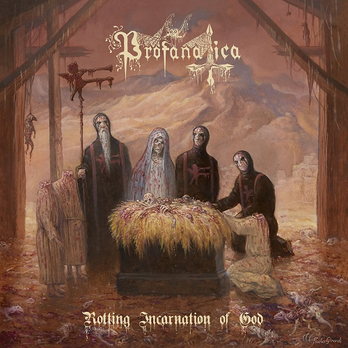 Profanatica - Rotting Incarnation of God