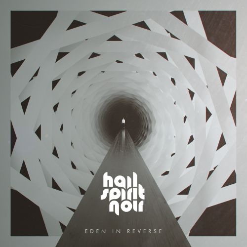 Hail Spirit Noir - Eden in Reverse