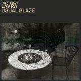 Lavra – Usual Blaze