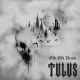Tulus – Old Old Death