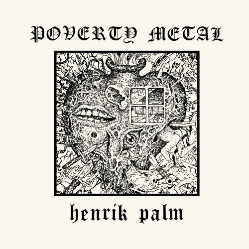 Henrik Palm - Poverty Metal;