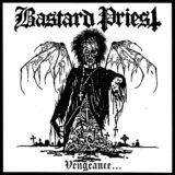 Bastard Priest – Vengeance… of the Damned