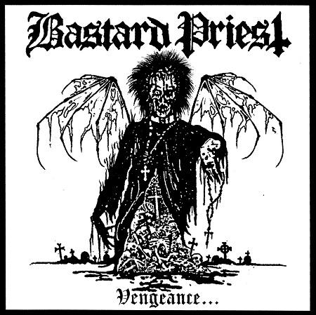 Bastard Priest - Vengeance... of the Damned