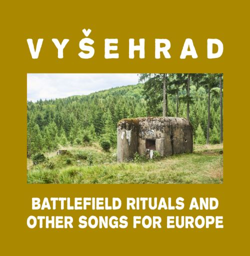 Vyšehrad - Battlefield Rituals and Other Songs for Europe