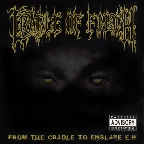 Cradle of Filth - From the Cradle to Enslave (1999)