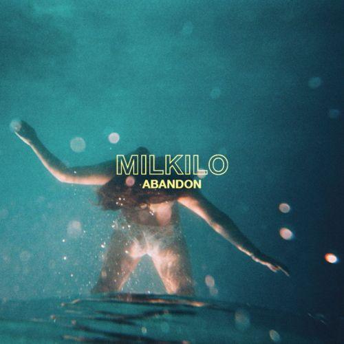 Milkilo - Abandon