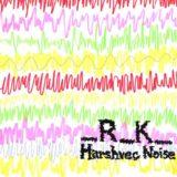 _R_K_ – Harshvec Noise